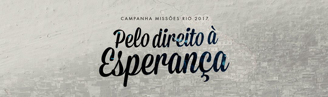 Campanha Missões Rio 2017